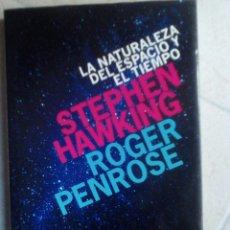 Libros de segunda mano: LA NATURALEZA DEL ESPACIO Y DEL TIEMPO. STEPHEN HAWKING Y ROGER PENROSE. Lote 104792774