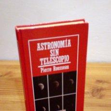Libros de segunda mano: ASTRONOMÍA SIN TELESCOPIO, PIERRE ROUSSEAU (MUY INTERESANTE, Nº 53, 1986). Lote 102990451