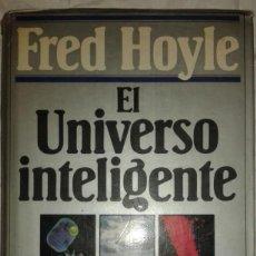 Libros de segunda mano: EL UNIVERSO INTELIGENTE FRED HOYLE EDICIONES GRIJALBO. Lote 107357447