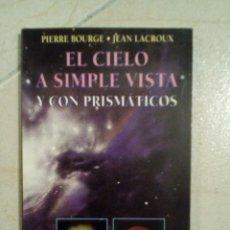 Libros de segunda mano: EL CIELO A SIMPLE VISTA Y CON PRISMÁTICOS. PIERRE BOURGE Y JEAN LACROUX. Lote 107452904