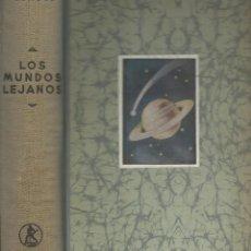 Libros de segunda mano: LOS MUNDOS LEJANOS. EL UNIVERSO COMO CONJUNTO MARAVILLOSO, BRUNO H. BÜRGEL. Lote 107605011