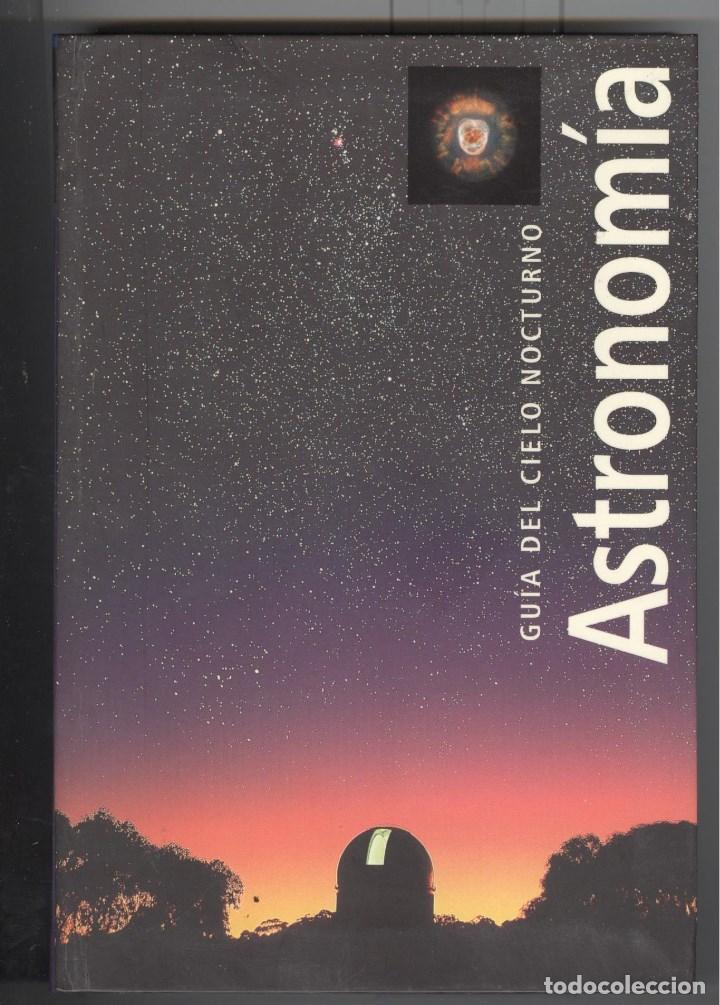 ASTRONOMÍA. GUIA DEL CIELO NOCTURNO. ED. CÍRCULO 2001. A COLOR. NUEVO (Libros de Segunda Mano - Ciencias, Manuales y Oficios - Astronomía)