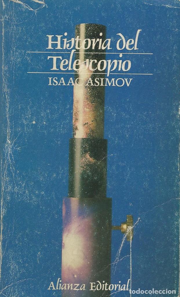 HISTORIA DEL TELESCOPIO, ISAAC ASIMOV (Libros de Segunda Mano - Ciencias, Manuales y Oficios - Astronomía)
