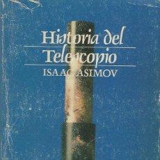 Libros de segunda mano: HISTORIA DEL TELESCOPIO, ISAAC ASIMOV. Lote 107971707