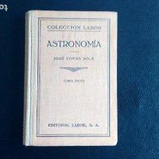Libros de segunda mano: ASTRONOMÍA. JOSÉ COMAS SOLÁ. COLECCIÓN LABOR. CUARTA EDICIÓN, 1942.. Lote 108785707