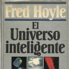 Libros de segunda mano: EL UNIVERSO INTELIGENTE, FRED HOYLE. Lote 109059987