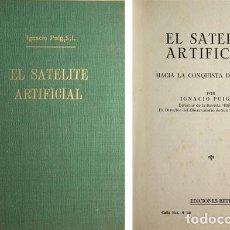 Livres d'occasion: PUIG, IGNACIO. EL SATÉLITE ARTIFICIAL. HACIA LA CONQUISTA DEL ESPACIO. 1956.. Lote 109255991
