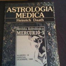 Libros de segunda mano: ASTROLOGIA MEDICA,HEINRICH DAATH-REVISTA MERCURIO-3-NUMERO ESPECIAL 14,1988. Lote 109562843