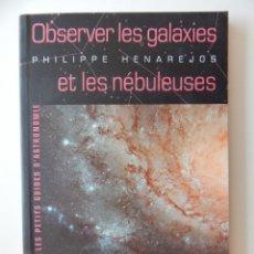 Libros de segunda mano: OBSERVER LES GALAXIES ET LES NÉBULEUSES - PHILIPPE HENAREJOS, 2008 - LIBRO FRANCÉS. Lote 92183300