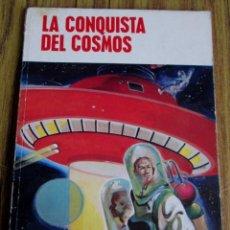Libros de segunda mano: LA CONQUISTA DEL COSMOS - POR JESÚS BERMEJO CARRILLO - ED. CANTÁBRICA 1967. Lote 109996467