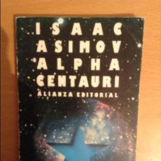 Libros de segunda mano: ALPHA CENTAURI, LA ESTRELLA MAS PROXIMA (ISAAC ASIMOV) ALIANZA EDITORIAL. Lote 110721275