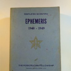 Libros de segunda mano: SIMPLIFIED SCIENTIFIC EPHEMERIS 1940-1949. THE ROSICRUCIAN FELLOWSHIP. OCEANSIDE CALIFORNIA. Lote 112061435