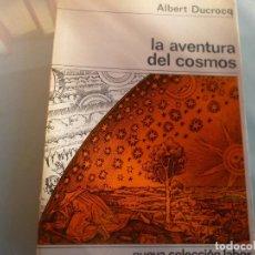 Libros de segunda mano: LA AVENTURA DEL COSMOS. - DUCROCQ, ALBERT.. Lote 112268851