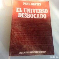 Libros de segunda mano: EL UNIVERSO DESBOCADO - DAVIES, P. C. W.. Lote 112269931