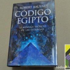 Libros de segunda mano: BAUVAL, ROBERT: CÓDIGO EGIPTO. EL MENSAJE SECRETO DE LAS ESTRELLAS. Lote 112513131
