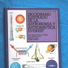 Libros de segunda mano: DICCIONARIO ILUSTRADO DE LA ASTRONOMIA Y ASTRONAUTICA EVEREST CON EQUIVALENCIAS EN INGLES, 1987. Lote 113287439