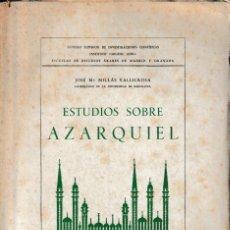 Libros de segunda mano: ESTUDIOS SOBRE AZARQUIEL (J.Mª MILLÁS, 1943-50) SIN USAR. Lote 113474015