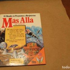 Livros em segunda mão: MÁS ALLÁ DEL ESPACIO, EL MUNDO EN PREGUNTAS Y RESPUESTAS, TAPA DURA, SM EDICIONES. Lote 113499443