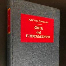 Libros de segunda mano: GUIA DEL FIRMAMENTO JOSE LUIS COMELLAS RIALP. Lote 114358443