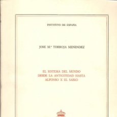 Libros de segunda mano: EL SISTEMA DEL MUNDO DESDE LA ANTIGÜEDAD HASTA ALFONSO X EL SABIO / J.M. TORROJA. Lote 114881519