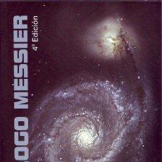 Libros de segunda mano: CATALOGO MESSIER. JOSÉ LUIS COMELLAS. EDITORIAL: EQUIPO SIRIUS, S.A., 2009.. Lote 115024751