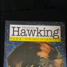 Libros de segunda mano: STEPHEN HAWKING, PARA PRINCIPIANTES. Lote 115305975