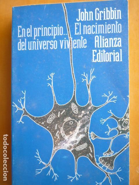 EN EL PRINCIPIO... EL NACIMIENTO DEL UNIVERSO VIVIENTE - JOHN GRIBBIN - ALLIANZA EDITORIAL 1993 (Libros de Segunda Mano - Ciencias, Manuales y Oficios - Astronomía)