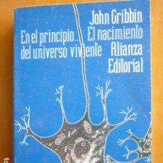 Libros de segunda mano: EN EL PRINCIPIO... EL NACIMIENTO DEL UNIVERSO VIVIENTE - JOHN GRIBBIN - ALLIANZA EDITORIAL 1993. Lote 115464643