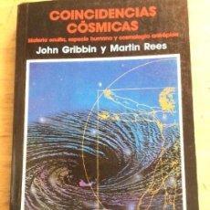 Libros de segunda mano: COINCIDENCIAS CÓSMICAS. JOHN GRIBBIN Y MARTIN REES. . Lote 115467323