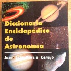 Libros de segunda mano: DICCIONARIO ENCICLOPÉDICO DE ASTRONOMÍA. JOSÉ LUIS GARCÍA CORNEJO. (DICCIONARIOS). Lote 115474299