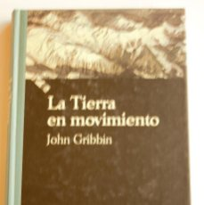 Libros de segunda mano: LA TIERRA EN MOVIMIENTO - JOHN GRIBBIN. Lote 115515879