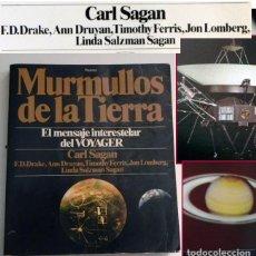 Libros de segunda mano: MURMULLOS DE LA TIERRA LIBRO CARL SAGAN - MENSAJE VOYAGER ESPACIO VIDA EXTRATERRESTRE CIENCIAS NAVES. Lote 115917135