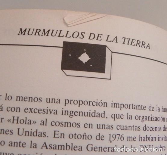 Libros de segunda mano: MURMULLOS DE LA TIERRA LIBRO CARL SAGAN - MENSAJE VOYAGER ESPACIO VIDA EXTRATERRESTRE CIENCIAS NAVES - Foto 12 - 115917135
