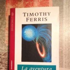 Libros de segunda mano: LA AVENTURA DEL UNIVERSO - TIMOTHY FERRIS. Lote 116107779