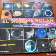 Libri di seconda mano: EL SISTEMA SOLAR. MARCUS CHOWN. Lote 116441051