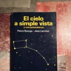 Libros de segunda mano: EL CIELO A SIMPLE VISTA Y CON PRISMÁTICOS - PIERRE BOURGE / JEAN LACROUX. Lote 116472491