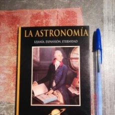 Libros de segunda mano: LA ASTRONOMÍA. LEJANÍA, EXPANSIÓN, ETERNIDAD - SELECCIÓN Y TEXTOS DE VICENTE MUÑOZ PUELLES - 1988. Lote 117179879