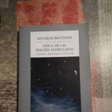 Libros de segunda mano: FÍSICA DE LAS NOCHES ESTRELLADAS. ASTROFÍSICA, RELATIVIDAD Y COSMOLOGÍA - EDUARDO BATTANER. Lote 117222259