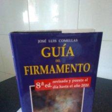 Libros de segunda mano: 34-GUIA DEL FIRMAMENTO, JOSE LUIS COMELLAS, 2006. Lote 118163831