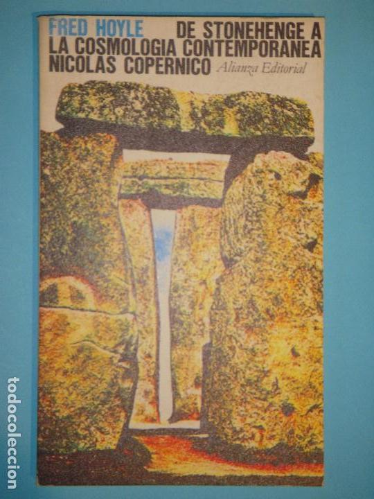 DE STONEHENGE A LA COSMOLOGIA CONTEMPORANEA NICOLAS COPERNICO - FRED HOYLE - ALIANZA, 1976 (Libros de Segunda Mano - Ciencias, Manuales y Oficios - Astronomía)