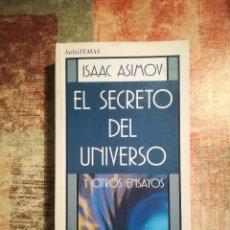 Libros de segunda mano: EL SECRETO DEL UNIVERSO Y OTROS ENSAYOS - ISAAC ASIMOV. Lote 118176979