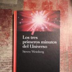 Libros de segunda mano: LOS TRES PRIMEROS MINUTOS DEL UNIVERSO - STEVEN WEINBERG. Lote 118182055