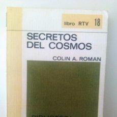 Libros de segunda mano: SECRETOS DEL COSMOS DE COLIN A. ROMAN, ILUSTRADO Y CON FOTOGRAFIAS A COLOR. Lote 118285991