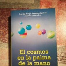 Libros de segunda mano: EL COSMOS EN LA PALMA DE LA MANO - MANUEL LOZANO LEYVA . Lote 118339283