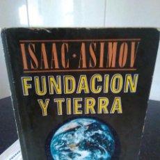 Libros de segunda mano: 33-FUNDACION Y TIERRA, ISAAC ASIMOV, 1988. Lote 118401723