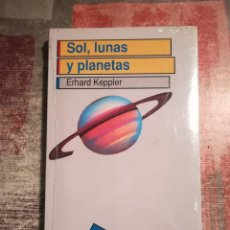 Libros de segunda mano: SOL, LUNAS Y PLANETAS - ERHARD KEPPLER - PRECINTADO DE EDITORIAL. Lote 118537443