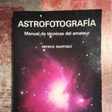 Libros de segunda mano: ASTROFOTOGRAFÍA. MANUAL DE TÉCNICAS DEL AMATEUR - PATRICK MARTÍNEZ. Lote 118540575