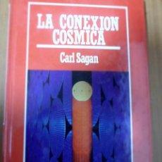 Libros de segunda mano: MUY INTERESANTE. LA CONEXIÓN CÓSMICA. CARL SAGAN. BIBLIOTECA DE DIVULGACIÓN CIENTÍFICA. Lote 118543231