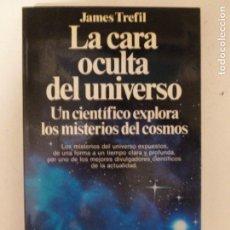 Libri di seconda mano: LA CARA OCULTA DEL UNIVERSO. UN CIENTÍFICO EXPLORA LOS MISTERIOS DEL COSMOS TREFIL. PLANETA1988. Lote 118641063