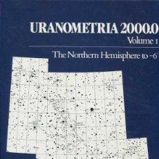Libros de segunda mano: URANOMETRIA 2000.0. THE NORTHERN HEMISPHERE TO -6º. Lote 118819647